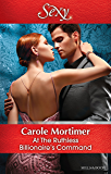 Mills & Boon : At The Ruthless Billionaire's Command