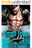 Small Town Daddy: A Bad Boy Romance