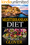 Mediterranean Diet: A Practical Guide and Recipes for Weight Loss and Healthy Eating (Revised)