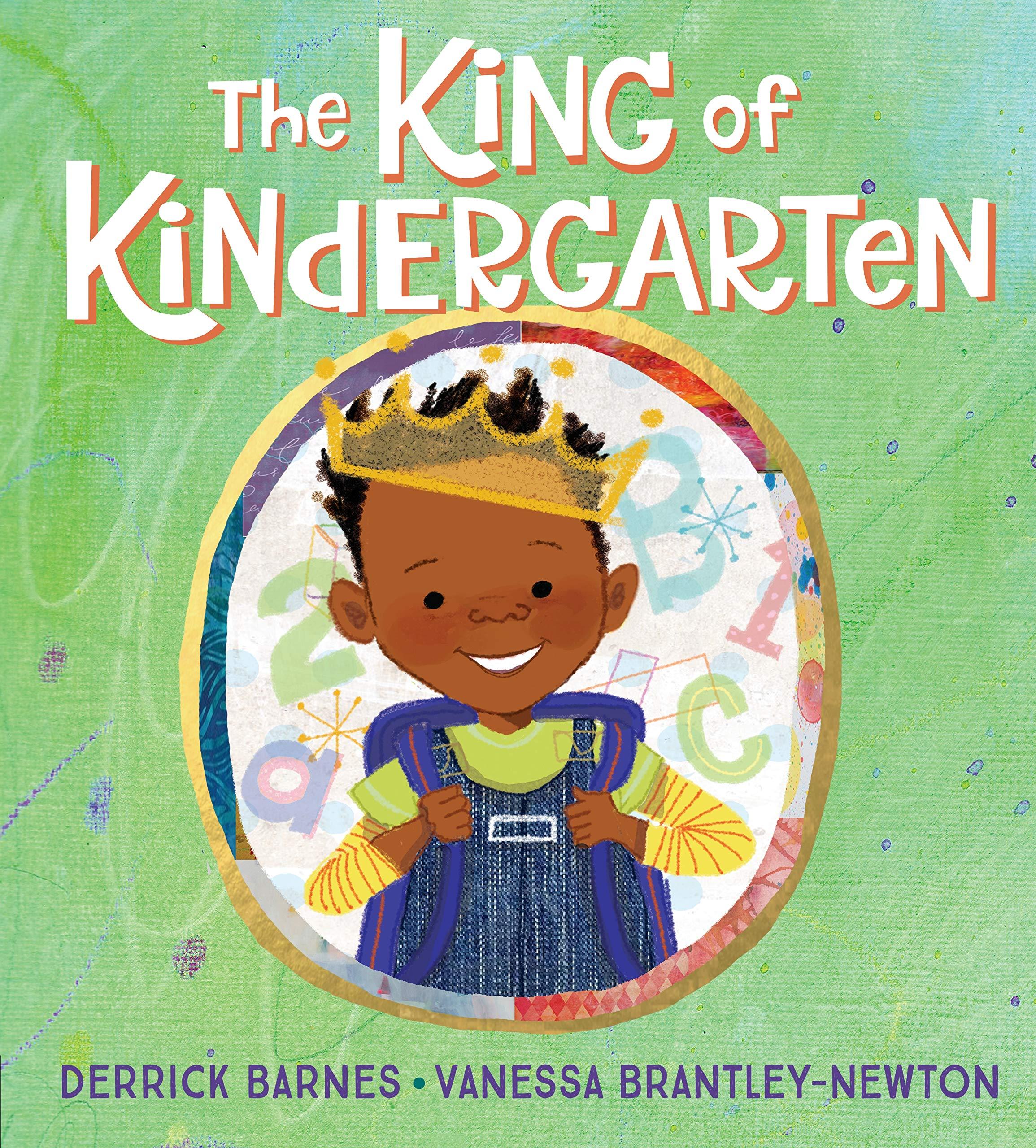 The King of Kindergarten: Barnes, Derrick, Brantley-Newton, Vanessa: 9781524740740: Books - Amazon.ca