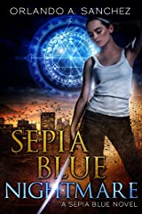 Sepia Blue- Nightmare: A Sepia Blue Novel- Book 3 Kindle Edition