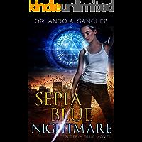 Sepia Blue- Nightmare: A Sepia Blue Novel- Book 3