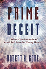 Prime Deceit: What if the Fountain of Youth Fell Into the Wrong Hands?