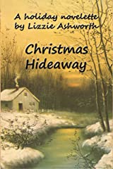 Christmas Hideaway: A Holiday Novelette Kindle Edition