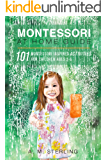 Montessori at Home Guide: 101 Montessori Inspired Activities for Children Ages 2-6 (English Edition)