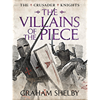 The Villains of the Piece (Crusader Knights Cycle Book 3)