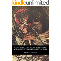 God in Flames, God in Fetters: Loki's Role in the Northern Religions (English Edition)