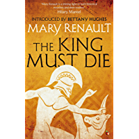 The King Must Die: A Virago Modern Classic (Theseus Series Book 1) (English Edition)