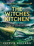 The Witches' Kitchen: A captivating historical novel of Viking Britain (The Life and Times of Corban Loosestrife Book 2)