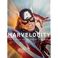 Marvelocity: The Marvel Comics Art of Alex Ross