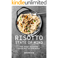 Risotto State of Mind: The Best Risotto Cooking Techniques