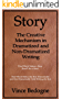 STORY: The Creative Mechanism in Dramatized and Non-Dramatized Writing
