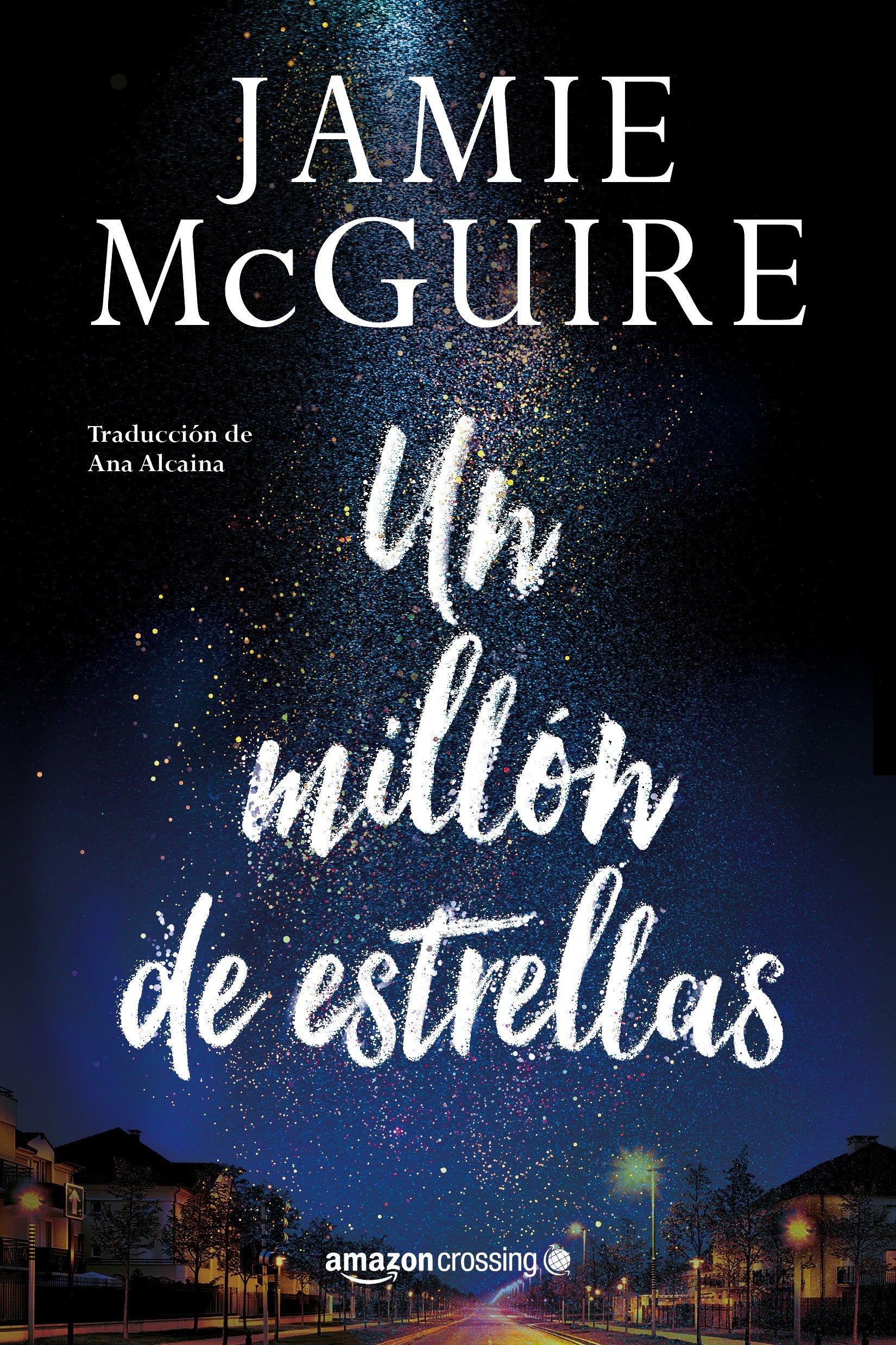 Un millón de estrellas Tapa blanda – 16 oct 2018 Jamie McGuire Ana Alcaina AmazonCrossing 2919803360