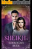 The Sheikh's Surrogate Bride - A Sheikh Buys a Baby Romance (You Can't Turn Down a Sheikh Book 1)