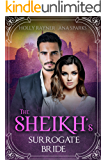 The Sheikh's Surrogate Bride - A Sheikh Buys a Baby Romance (You Can't Turn Down a Sheikh Book 1)