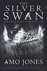 The Silver Swan (The Elite Kings Club Book 1) Kindle Edition