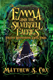 Emma and the Silverbell Faeries (Tales of Widowswood Book 3)