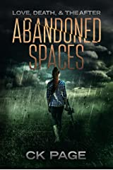 Love, Death, & The After: Abandoned Spaces: Book 2