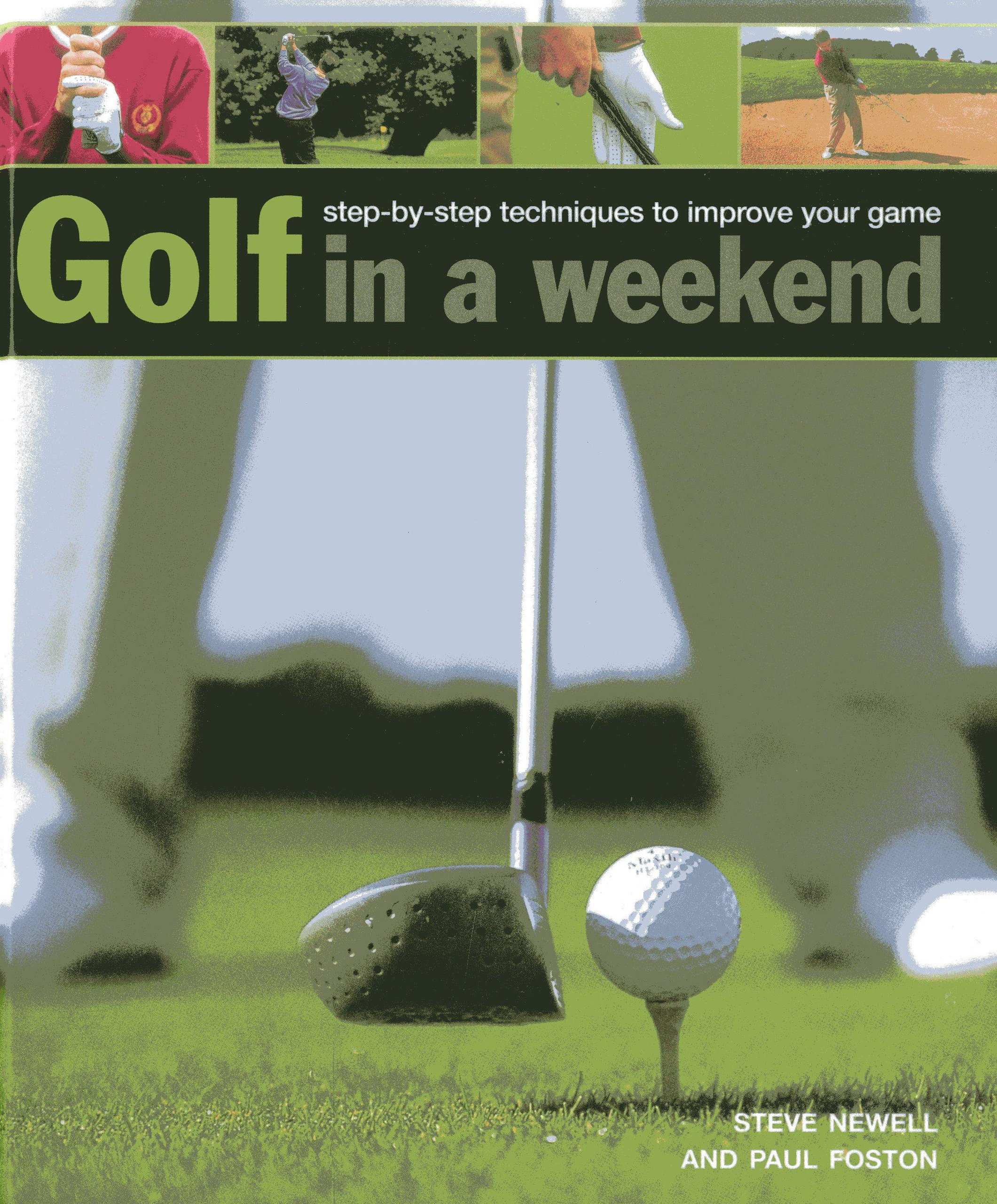 Golf in A Weekend: Step-by-Step Techniques to Improve Your Game PDF