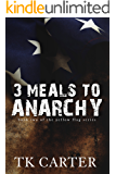 3 Meals to Anarchy: Book Two in the Yellow Flag Series