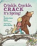 Crinkle, Crackle, CRACK, It's Spring!: It's Spring!