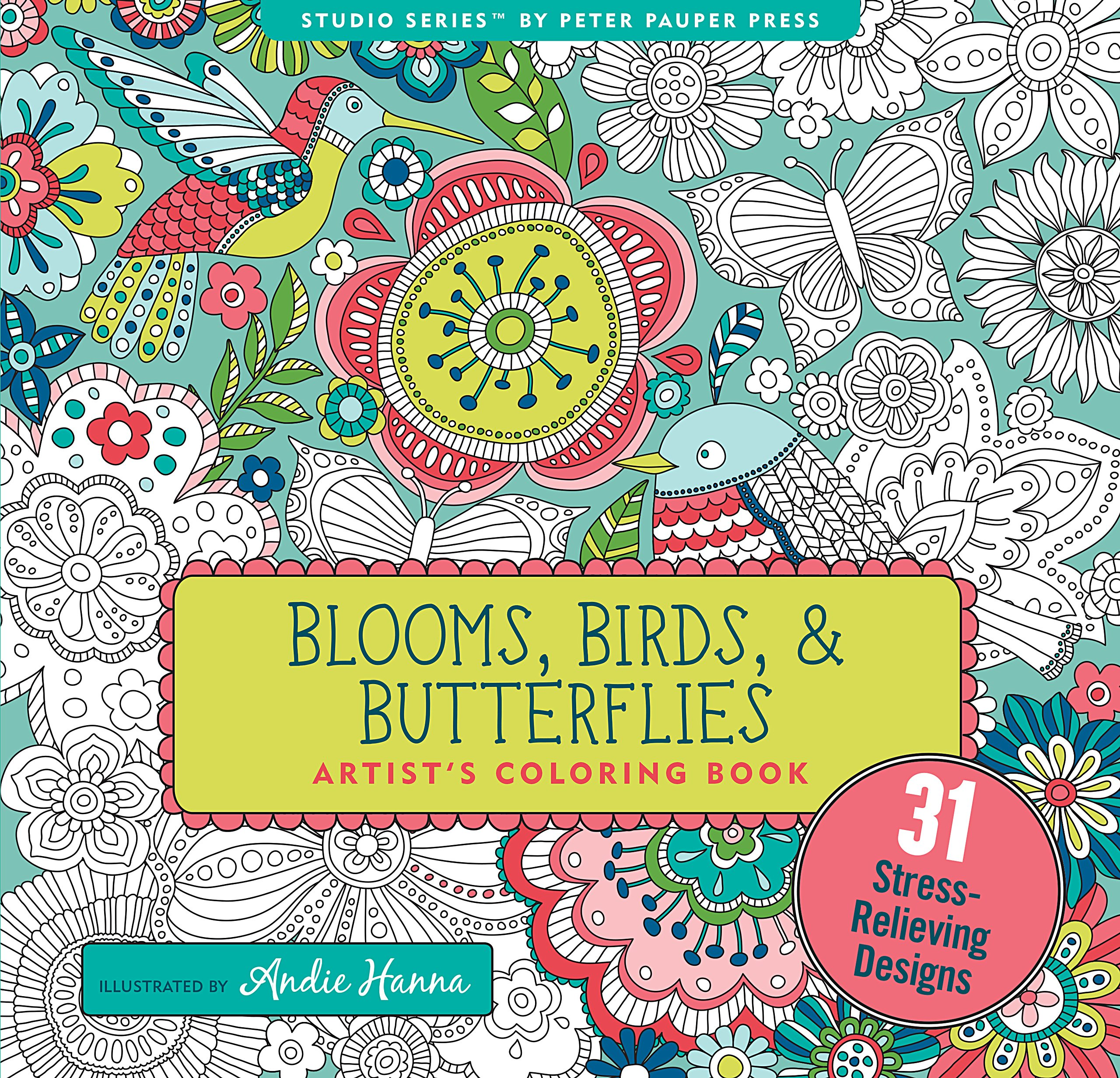 Blooms, Birds, and Butterflies Adult Coloring Book (31 stress-relieving designs) (Studio Series Artist's Coloring Book) pdf