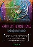 Math for the Frightened: Facing Scary Symbols and Everything Else That Freaks You Out About Mathematics