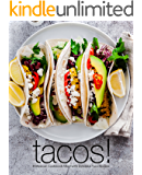 Tacos!: A Mexican Cookbook Filled with Delicious Taco Recipes