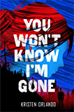 You Won't Know I'm Gone (The Black Angel Chronicles Book 2)