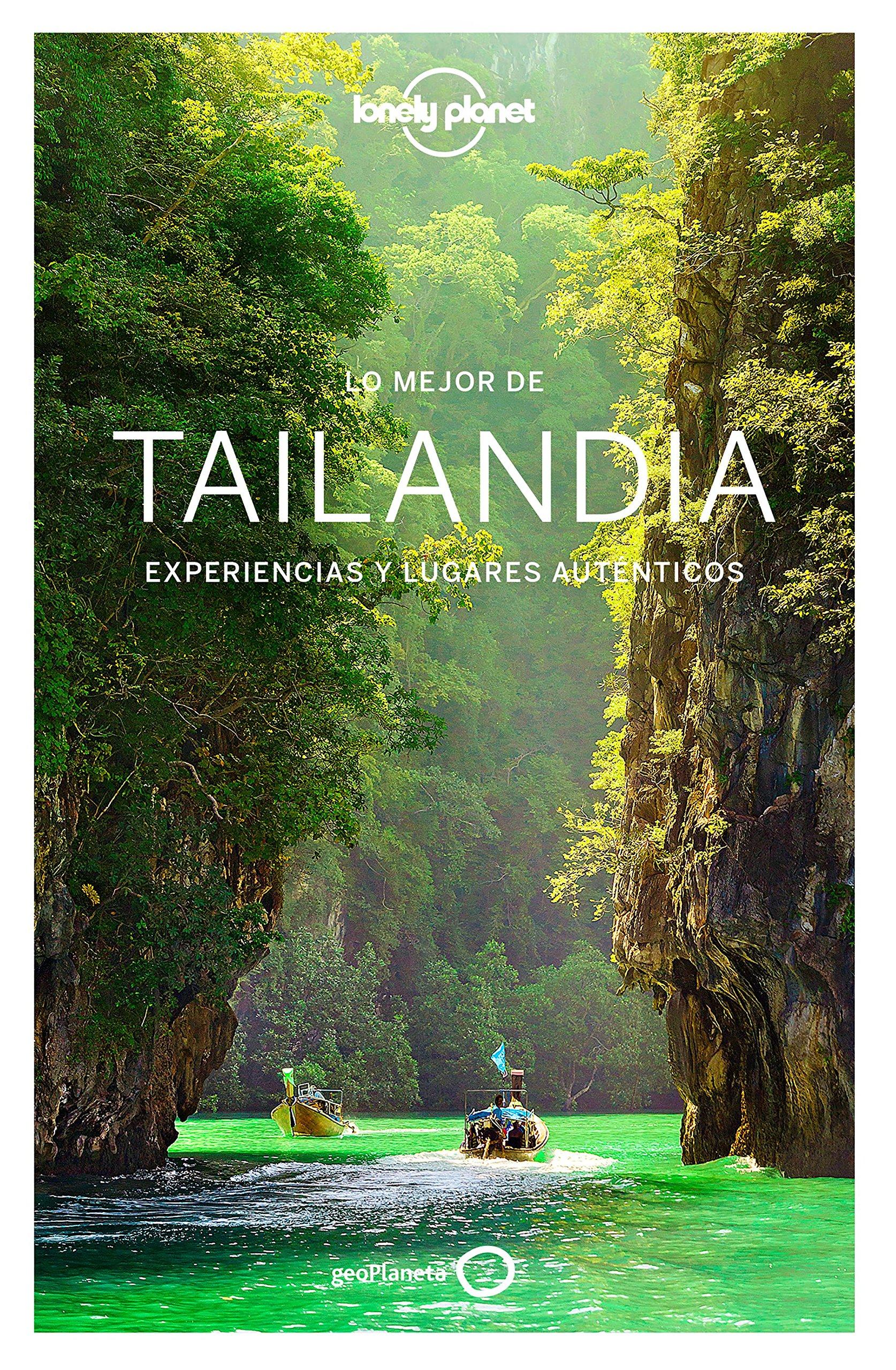 Lo mejor de Tailandia 3: Experiencias y lugares auténticos ...