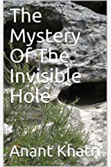 The Mystery Of The Invisible Hole Kindle Edition