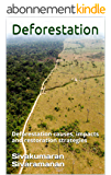 Deforestation: Deforestation causes, impacts and restoration strategies (English Edition)