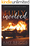 Fully Involved: The Brotherhood of District 23