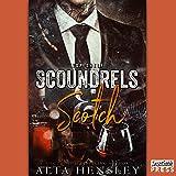 Scoundrels & Scotch: Top Shelf, Book 3