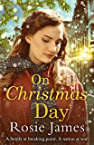 On Christmas Day: A heart-warming wartime saga to bring hope and happiness in 2018
