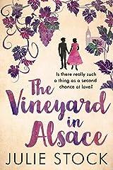 The Vineyard in Alsace: A feel-good, heartwarming romance (Domaine des Montagnes Book 1) Kindle Edition
