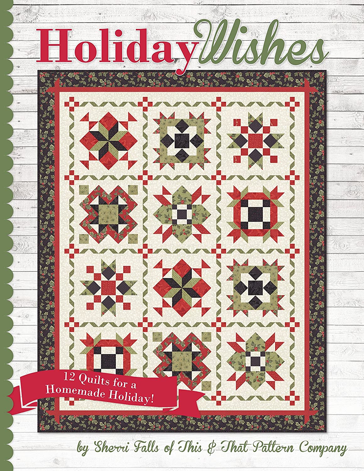 12 Quilts for a Homemade Holiday Book Holiday Wishes