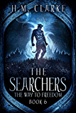 The Searchers (The Way to Freedom Series Book 6)