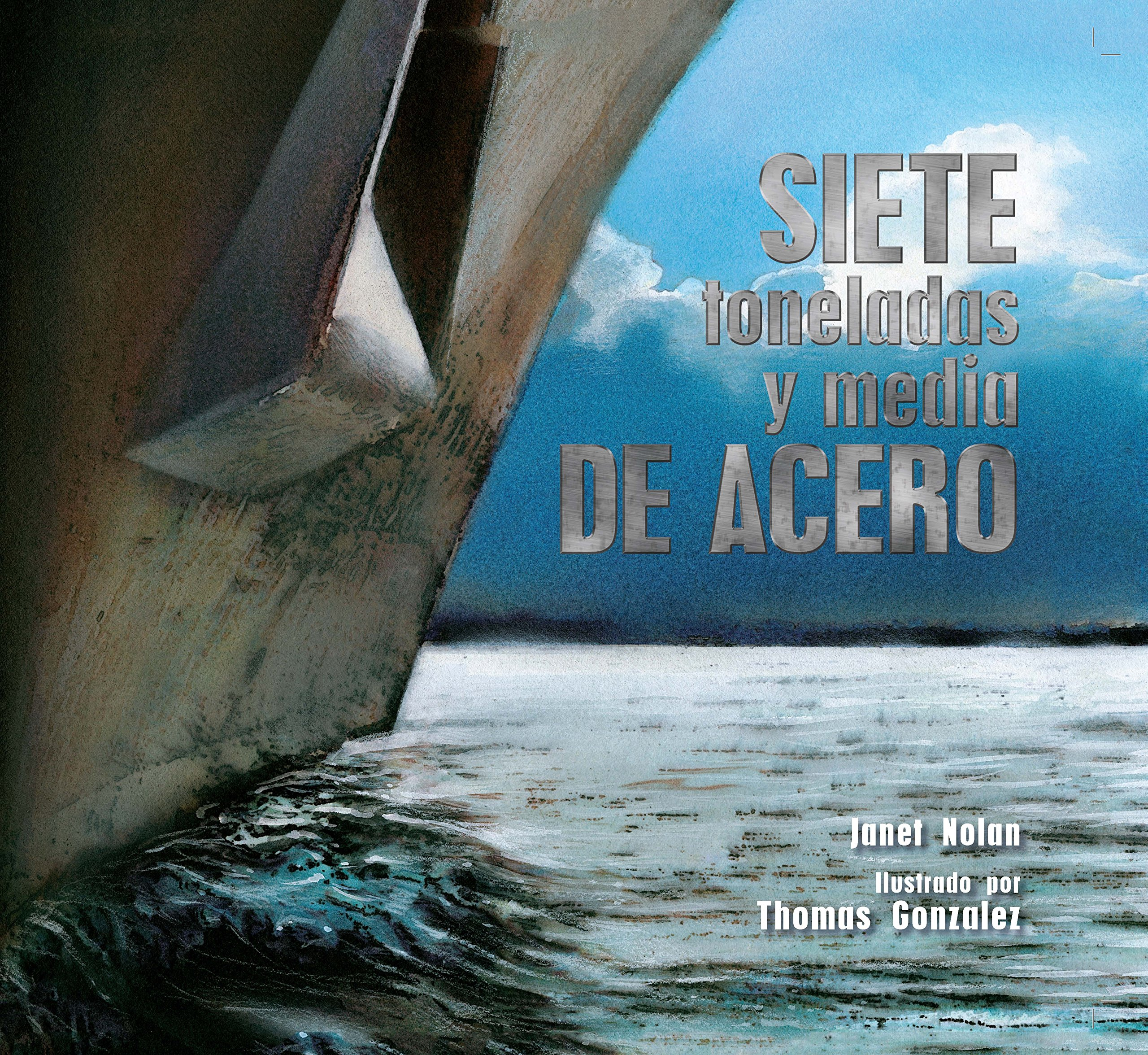 Siete toneladas y media de acero (Spanish Edition)