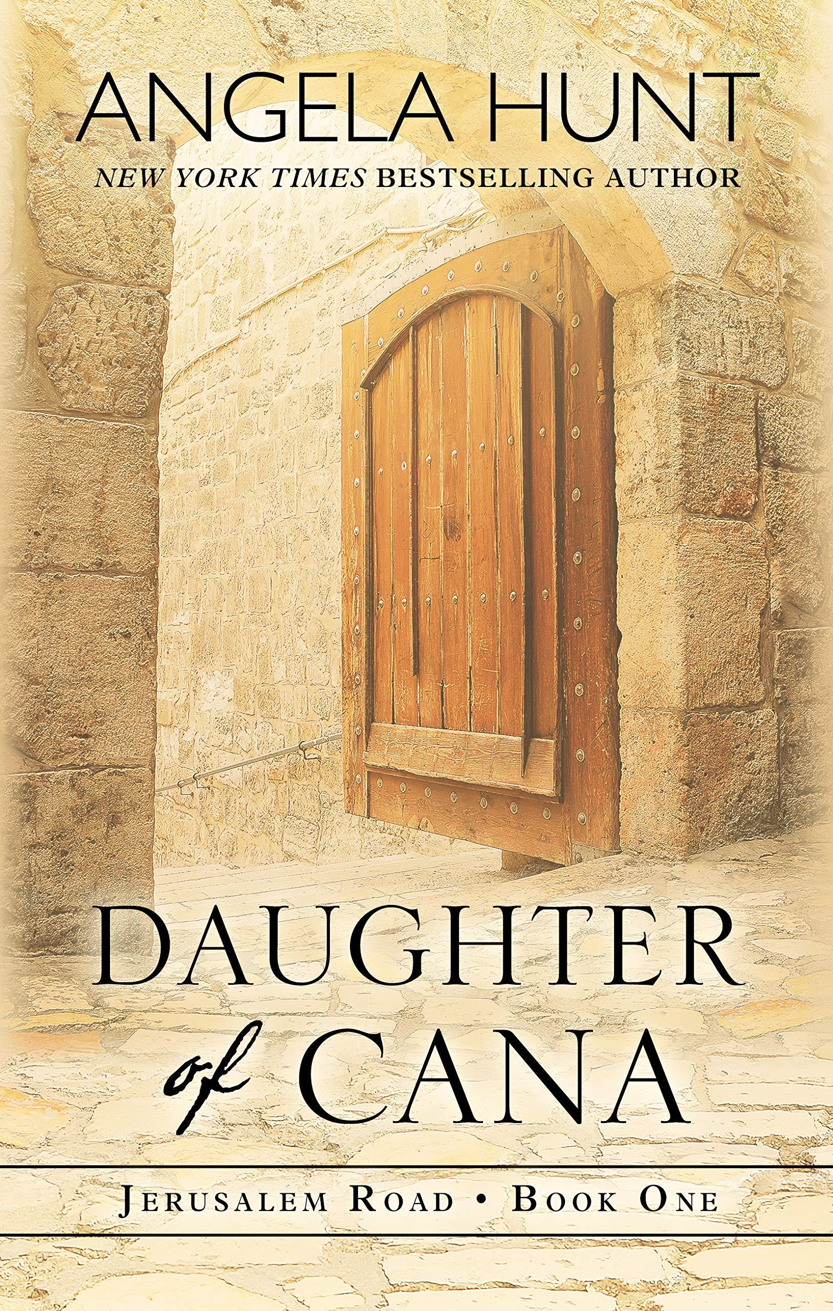 Daughter of Cana (Jerusalem Road, 1): Hunt, Angela: 9781432879778: Amazon.com: Books