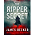 The Ripper Secret: An explosive conspiracy thriller