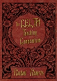 The CELTA Teaching Compendium: A quick, easy reference to all the key practical teaching skills taught in CELTA