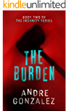 The Burden (Insanity Series, Book 2)