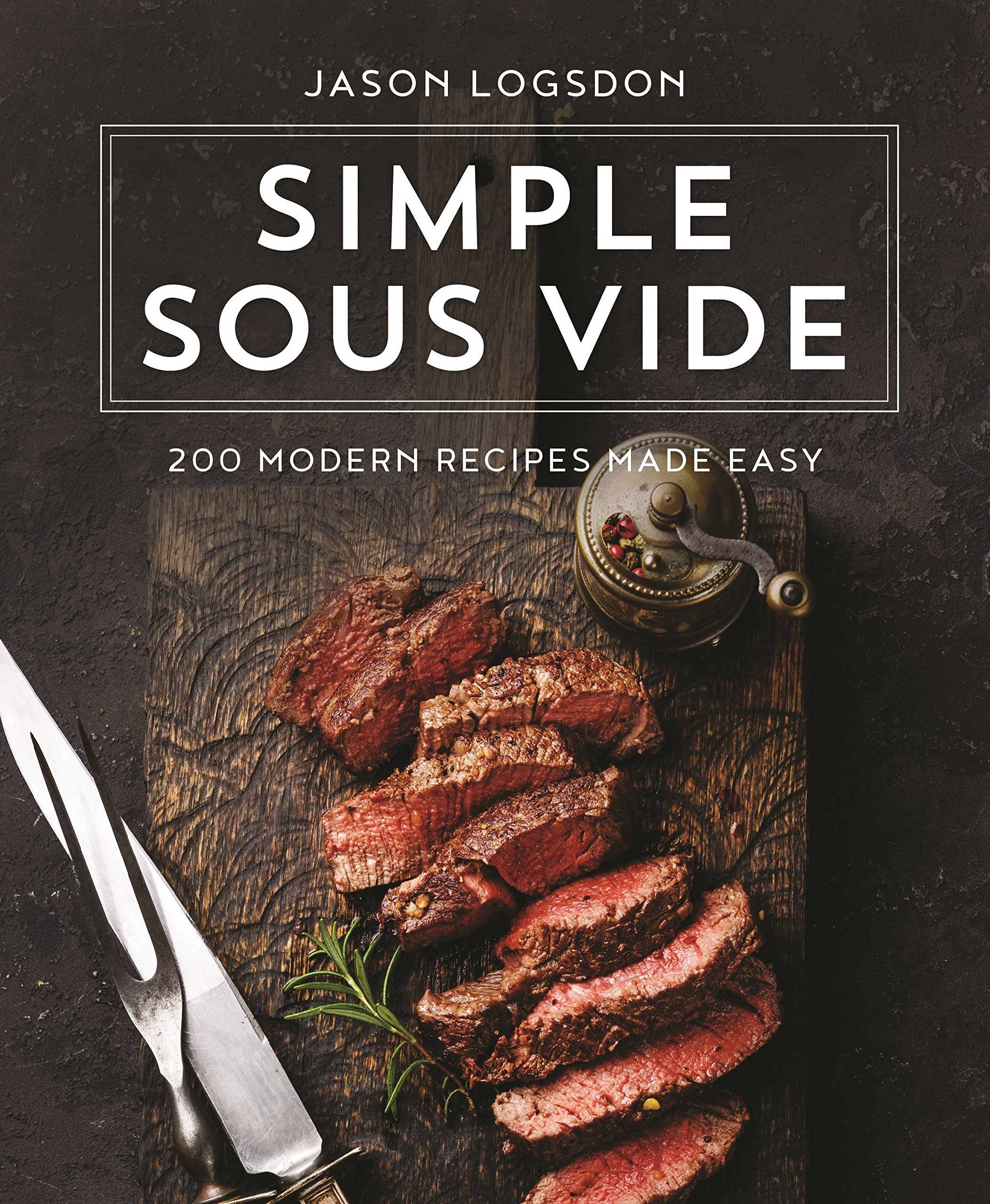 Simple Sous Vide: 200 Modern Recipes Made Easy: Amazon.es: Logsdon Jason, Logsdon Jason: Libros en idiomas extranjeros