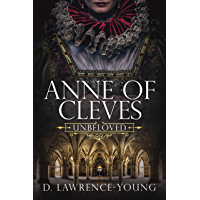 Anne of Cleves: Unbeloved (English Edition)