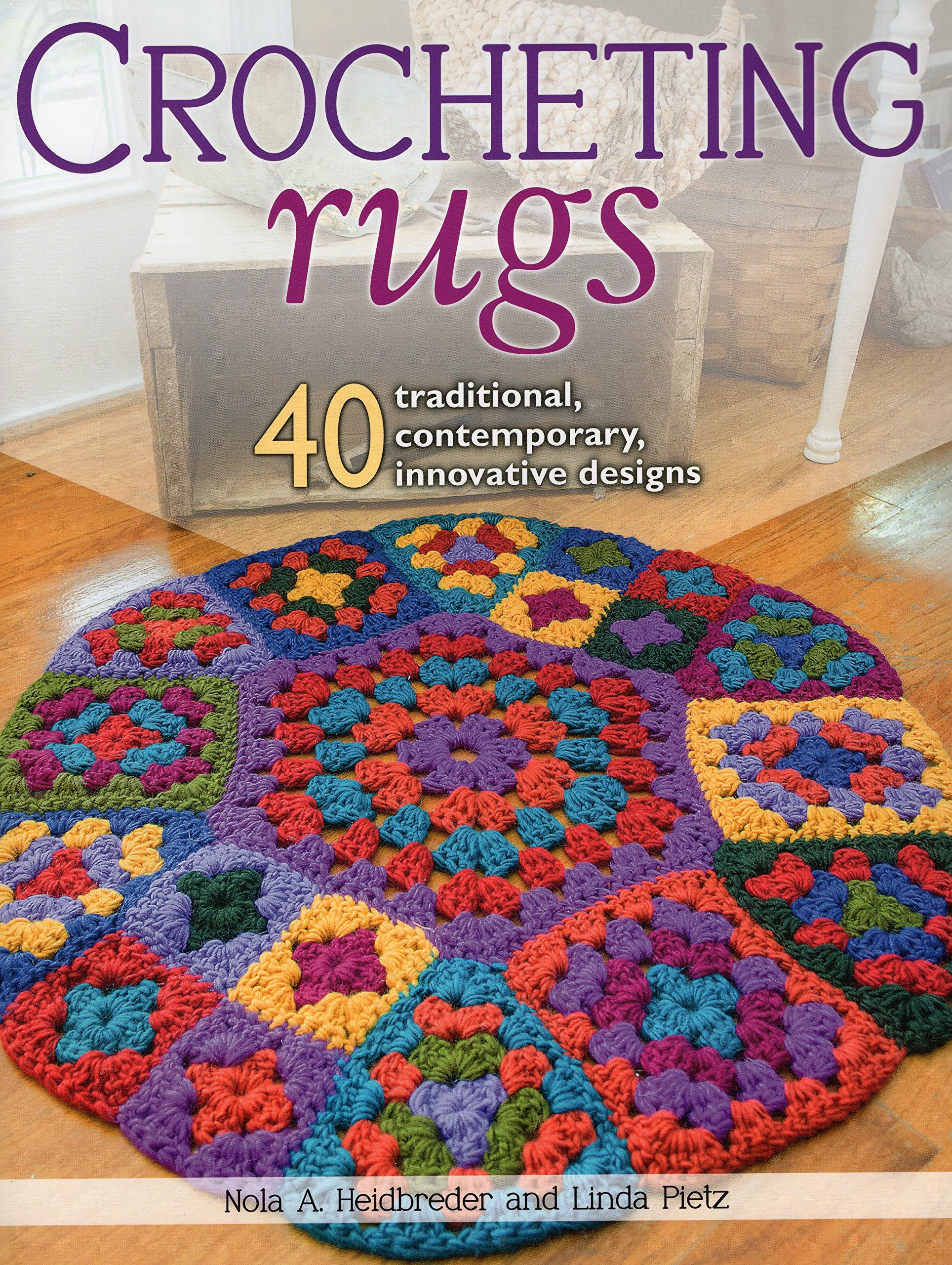 Crocheting Rugs 40 Traditional Contemporary Innovative Designs