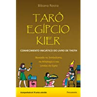 Tarô Egípcio Kier: Conhecimento Iniciático Do Livro De Thoth