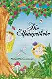 Die Elfenapotheke - mit Kindern die Heilkraft der Pflanzen entdecken: Kurzgeschichten, Kräuterlexikon, Rezepte, Bastelanleitungen, Lieder und Spiele zum Thema Kräuterkunde