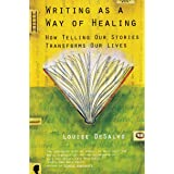 Writing as a Way of Healing: How Telling Our Stories Transforms Our Lives