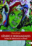 Gênero e Desigualdades. Limites da Democracia no Brasil